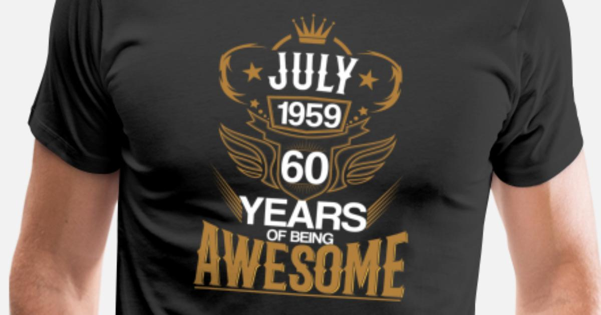 Born in July 1959 60th Years of Being Awesome Men's ...