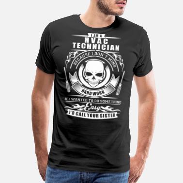 622e7aaf Hvac Hvac - Hvac - i am a hvac technician - Men's Premium T-Shirt