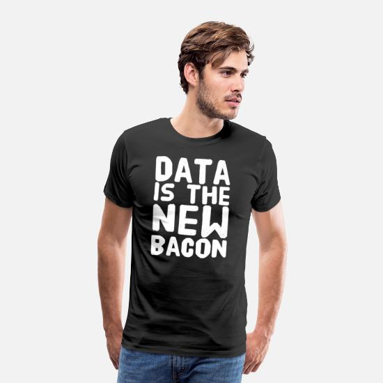 Geek T-Shirts - Data Is the New bacon - Men's Premium T-Shirt black