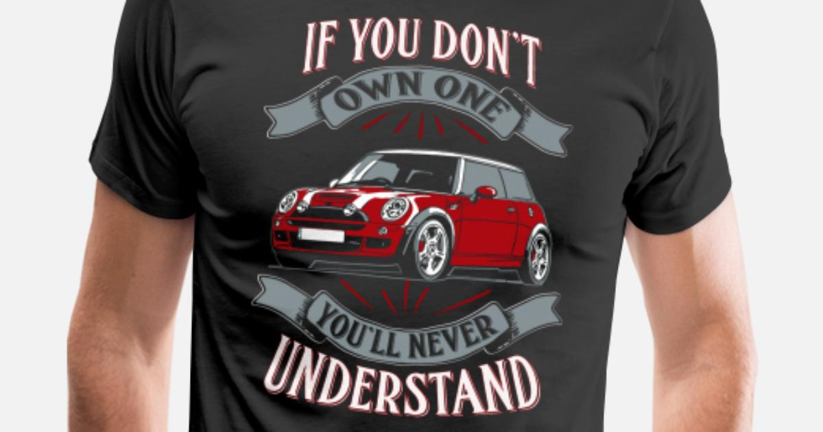 Mini Cooper Mini Cooper You Dont Own One Mi Mens Premium T