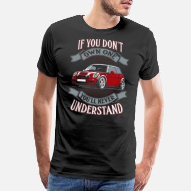 Mini Mini cooper - Mini cooper - you don't own one mi - Men's Premium T-Shirt