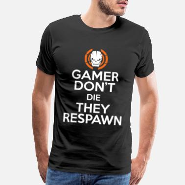 Call Gamers don't die.. They respawn - Call of duty - Men's Premium T-Shirt