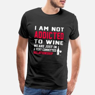Clever Wine Sayings Wine - We are just in a committed relationship - Men's Premium T-Shirt