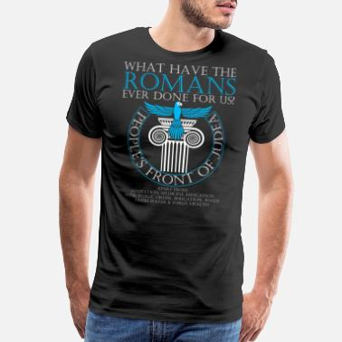 Professor What have the Romans ever done for us? - Men's Premium T-Shirt
