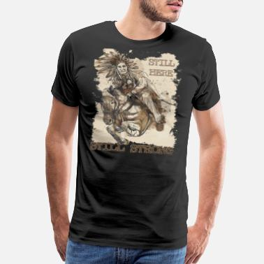 Native American Indian Cherokee Still Here...Still Strong - Native Family - Men's Premium T-Shirt