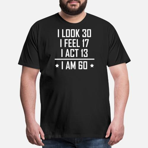 Mens Funny 60th Birthday TShirt Sixty New 30 Shirts
