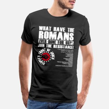 Monty Python What have the Romans ever done for Us T-Shirt - Men's Premium T-Shirt