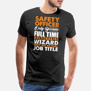 Safety Safety Officer Is Not An Actual Job Title Funny - Men's Premium T-Shirt