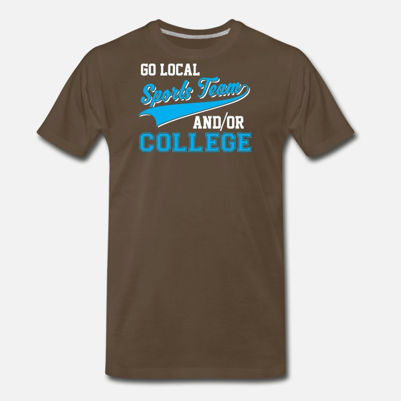 1ab83a638 Go Local Sports Team And College Funny Men's Premium T-Shirt | Spreadshirt