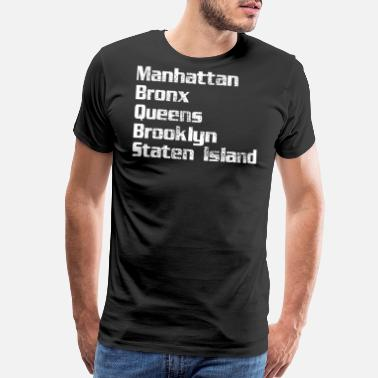 Bronx Manhattan Bronx Queens Brooklyn - Men's Premium T-Shirt