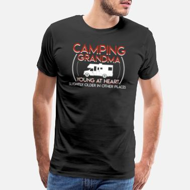 Camping Apparel Camping Grandma Young At Heart Slightly Older - Men's Premium T-Shirt