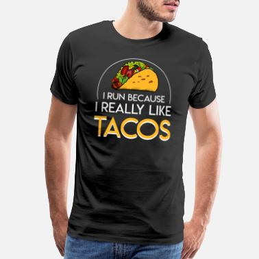 Mexico Lover Runner Because I Like Tacos Lover Shirt - Men's Premium T-Shirt