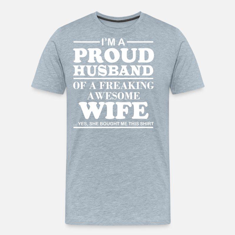 Im un fier mari d/'un freaking awesome femme fête cadeau cadeau coton t shirt