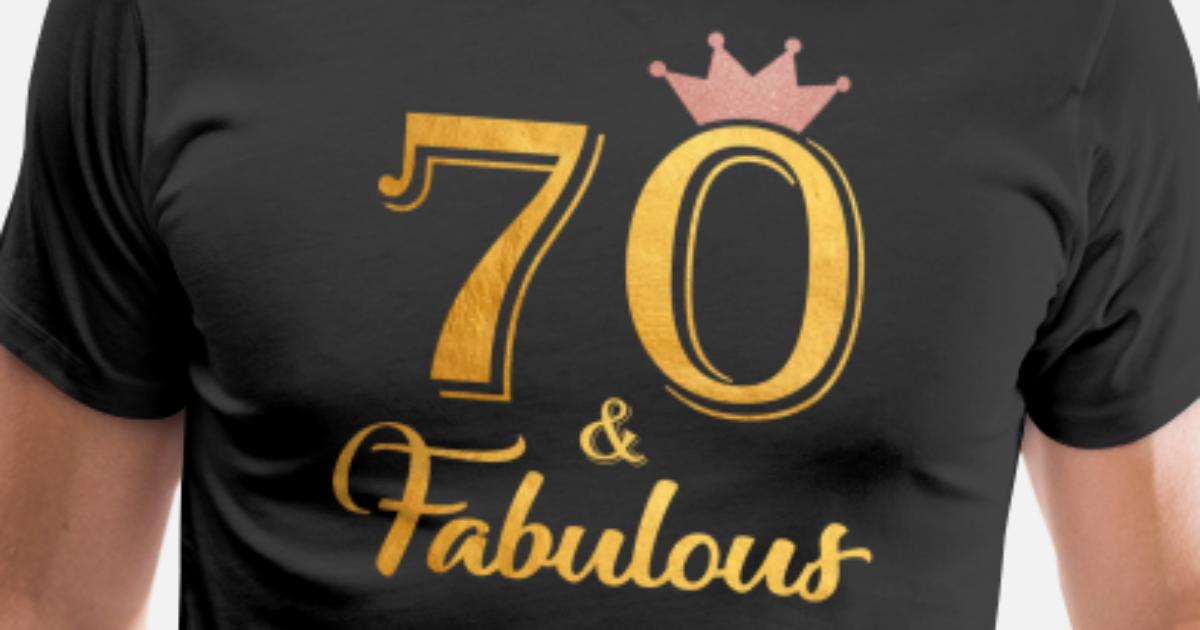 Mens Premium T Shirt70 Fabulous Queen Shirt 70th Birthday Gifts