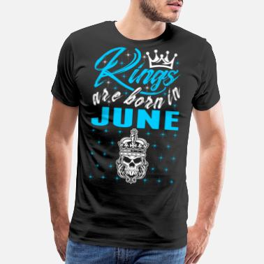 Kings Are Born In June Kings Are Born In June Tshirt - Men's Premium T-Shirt