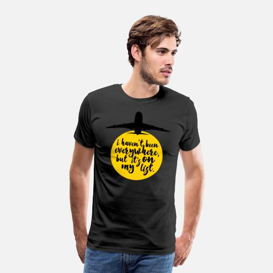 Quotes T-Shirts - Haven't Been Everywhere Quote - Men's Premium T-Shirt black