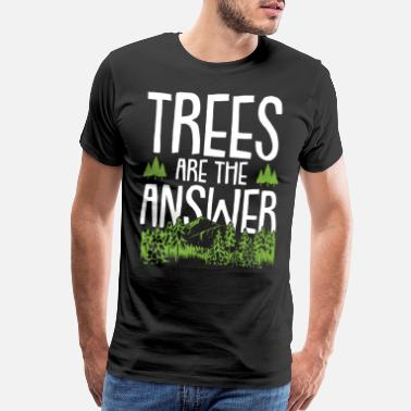 Conservative Sayings Nature wilderness tree - Men's Premium T-Shirt