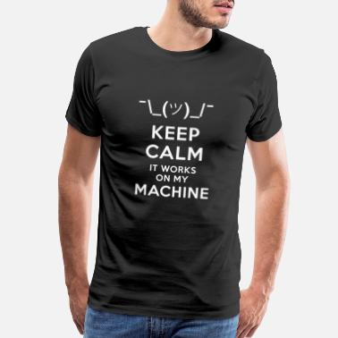 A Bugs Life Keep Calm It works on my machine | Funny - Men's Premium T-Shirt