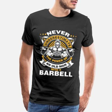 Lifting Old man with a barbell - Never underestimate - Men's Premium T-Shirt