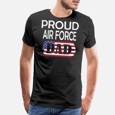9bab340f Proud Air Force Dad Proud Air Force Dad - Men's Premium T-Shirt