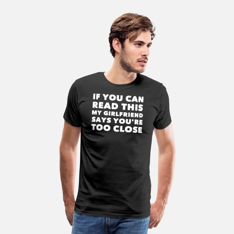 Boyfriend T-Shirts - If you can read this my girlfriend says you're too - Men's Premium T-Shirt black