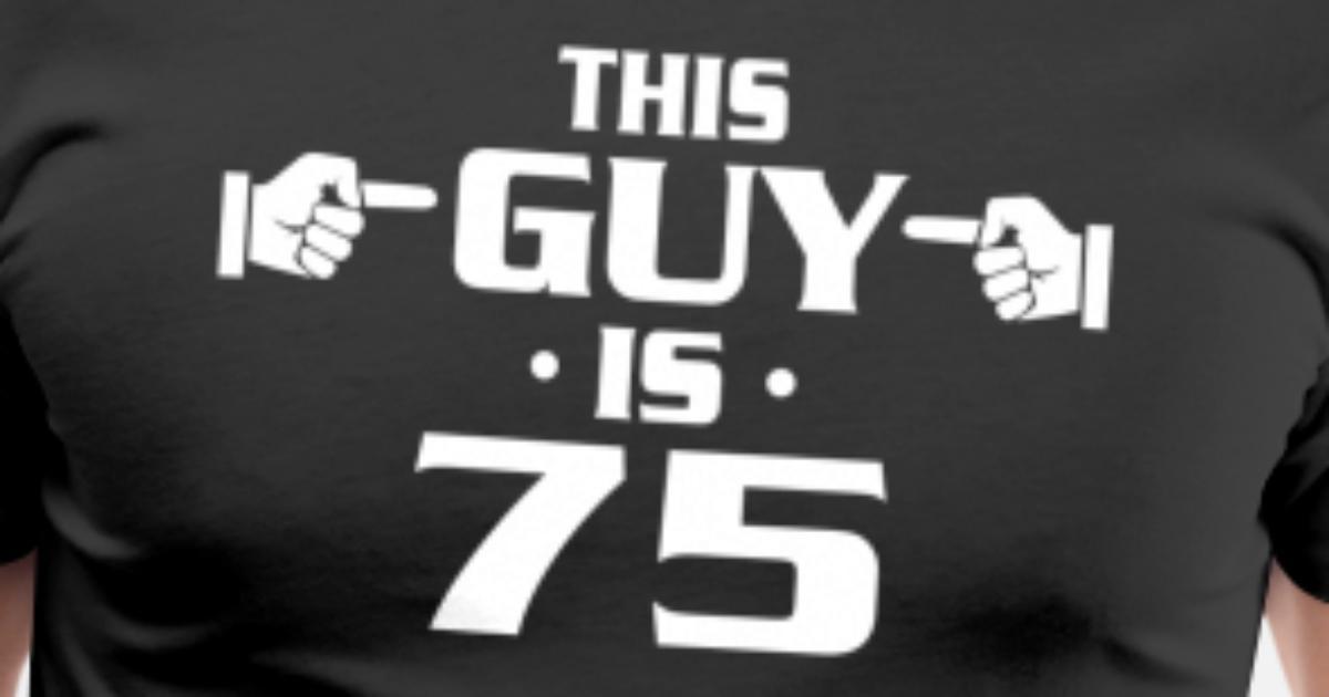 Mens Premium T Shirt75th Birthday Shirts