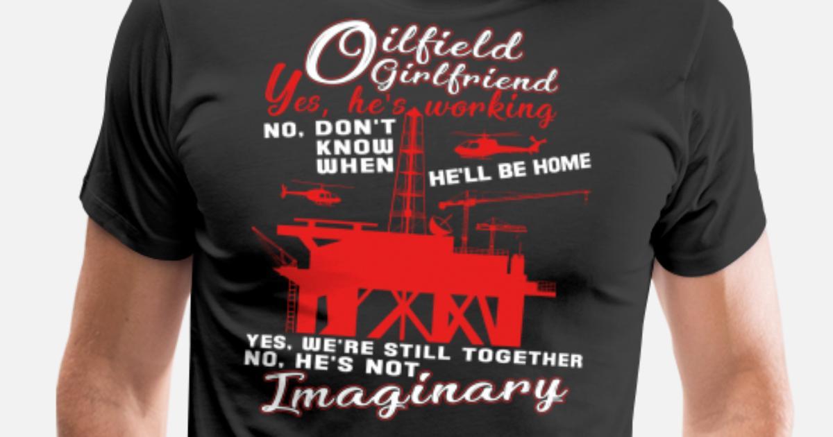 58c960d9 Oilfield Girlfriend T Shirt Men's Premium T-Shirt | Spreadshirt