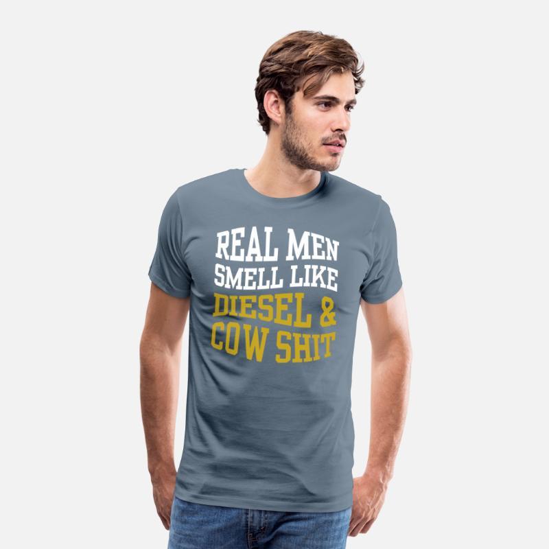 91db4bb58a8bd REAL MEN SMELL LIKE DIESEL   COW SHIT Men s Premium T-Shirt ...