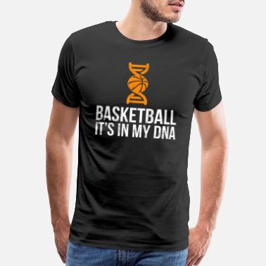 Basketball Mom Womens Basketball Gift Shirt It's In My DNA Tshirt - Men's Premium T-Shirt