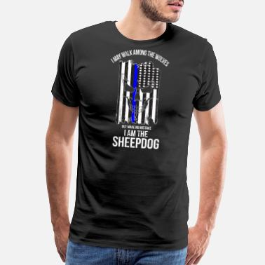 Look I Am The Sheepdog I Walk Among The Wolves Police - Men's Premium T-Shirt