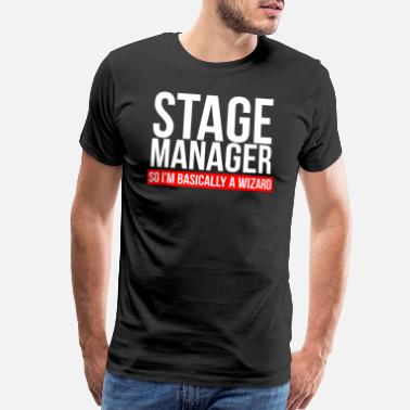 Wizard Stage Manager So Basically I'm A Wizard Magic - Men's Premium T-Shirt