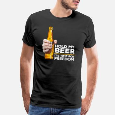Hold My Beer Hold My Beer, It's time for FREEDOM, USA Pride - Men's Premium T-Shirt