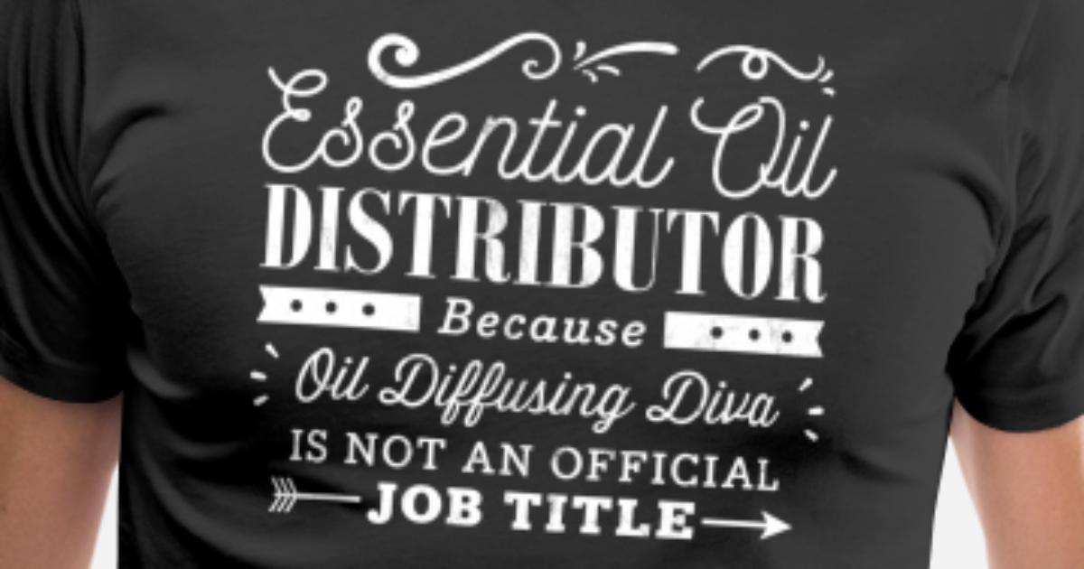 2e95353d Essential Oil Distributor - Job Title Men's Premium T-Shirt | Spreadshirt