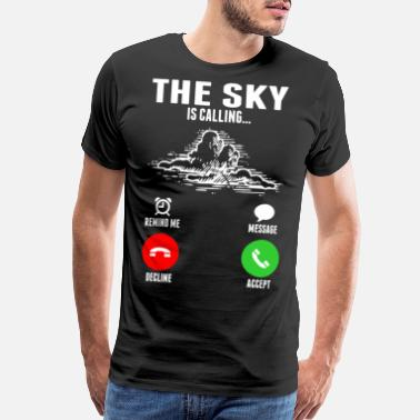Fucking Call The Sky Is Calling - Men's Premium T-Shirt