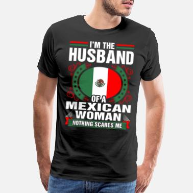 Mexican Im The Husband Of A Mexican Woman - Men's Premium T-Shirt