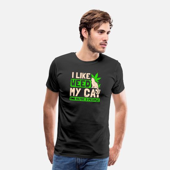 Weed T-Shirts - Cat Weed I Like My Cat Gift - Men's Premium T-Shirt black