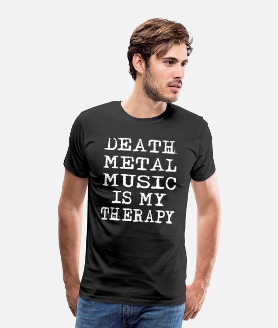 Heavy Metal T-Shirts - Death Metal Music Is My Therapy - Men's Premium T-Shirt black