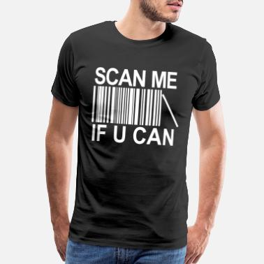 Scanners scan me if you can barcode - Men's Premium T-Shirt