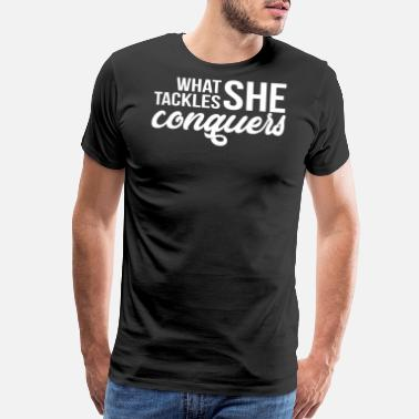Womans March What She Tackles She Conquers - Men's Premium T-Shirt