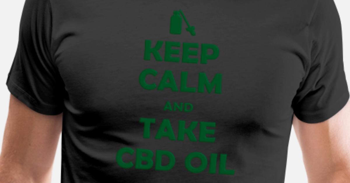 Keep Calm And Take Cbd Oil Gift Idea T Shirt Men S