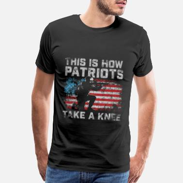 Patriot Patriots Take a Knee - Men's Premium T-Shirt