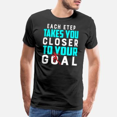 Each Etep Takes You Closer To Your Goal Fitness T- - Men's Premium T-Shirt