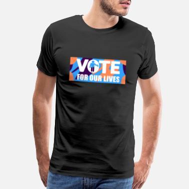 1b434160a048c Vote VOTE FOR OUR LIVES - Men's Premium T-Shirt