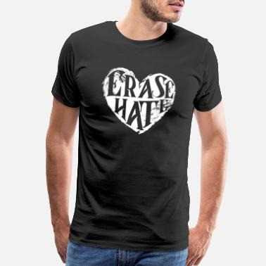 Erase Erase Hate Heart Gift Anti-Bullying Design - Men's Premium T-Shirt