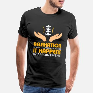 Massage Physiotherapy Massage Therapist Shirt Relaxation Happens Gift - Men's Premium T-Shirt