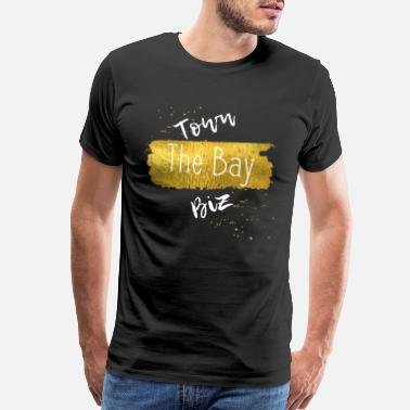 Bay Area Born And Raised Town Biz- The Bay - Men's Premium T-Shirt