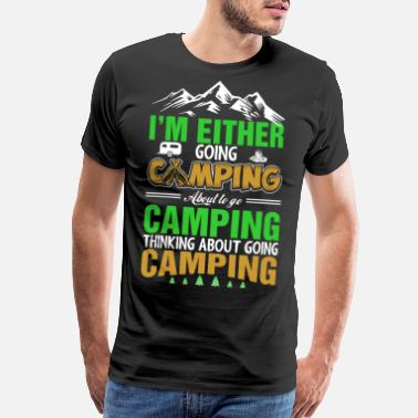 a67d0e2df Thinking Thinking About Going Camping Tshirt - Men's Premium T-Shirt