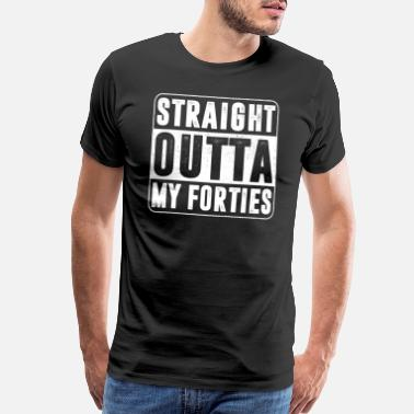 Over 40 Straight Outta 40s - Men's Premium T-Shirt