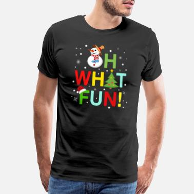 Whatever Quotes Oh What Fun Christmas TShirt With Snowman And Tree - Men's Premium T-Shirt