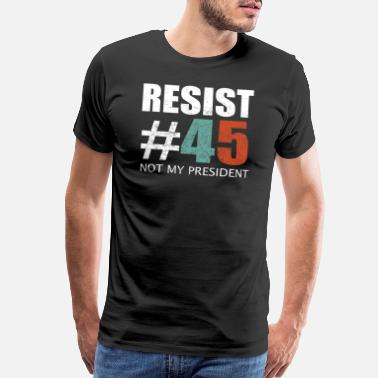 Anti-racism Resist 45 Anti Trump shirt - Men's Premium T-Shirt